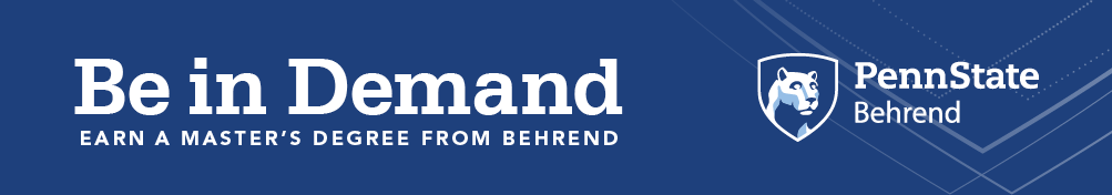 "Banner with words saying ""Be in Demand: Earn a master's degree from Behrend"""