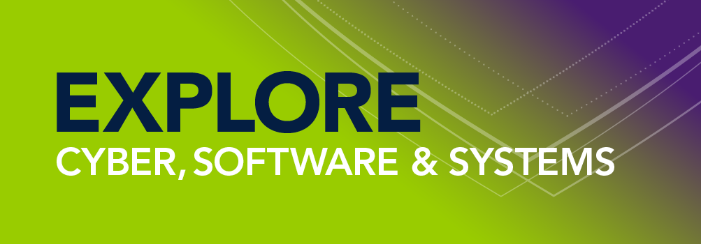 Explore Cyber, Software & Systems