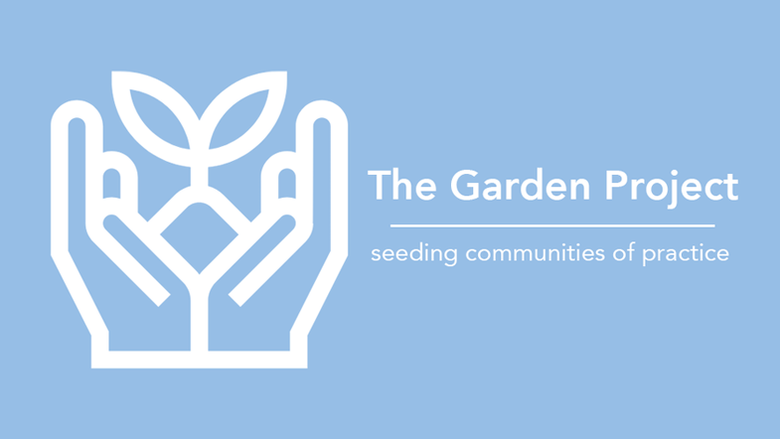 The Garden Project: Cultivating Communities of Practice