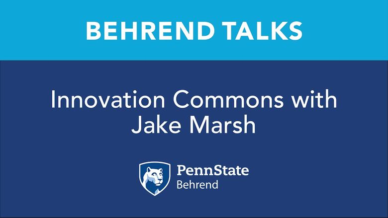 Behrend Talks: Innovation Commons with Jake Marsh